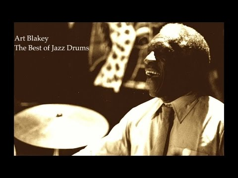 Art Blakey - The Best of Jazz Drums (Greatest Grooving Jazz Music) [Jazz Standards Hot Songs]